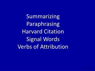Summarizing Paraphrasing Harvard Citation Signal Words Verbs of Attribution