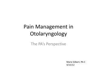 Pain Management in Otolaryngology
