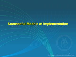 Successful Models of Implementation