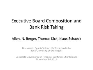 Executive Board Composition and Bank Risk Taking Allen, N. Berger, Thomas Kick, Klaus  Schaeck