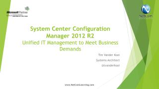 System Center Configuration Manager 2012 R2 Unified IT Management to Meet Business Demands