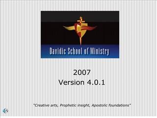 2007  version 4.0.1    creative arts, prophetic insight, apostolic foundations