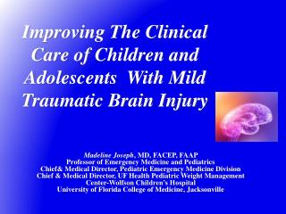 Improving The Clinical  Care of  Children and Adolescents  With  Mild  Traumatic Brain Injury