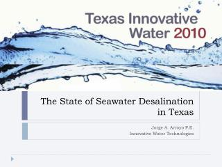 The State of Seawater Desalination in Texas