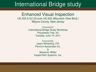 Enhanced Visual Inspection US 202 & NJ 23 over US 202 (Mountain View Blvd.) Wayne County, New Jersey Presented At: Inte