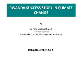 RWANDA SUCCESS STORY IN CLIMATE CHANGE
