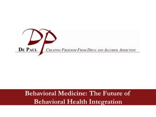 Behavioral Medicine: The Future of Behavioral Health Integration