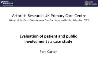 Evaluation  of patient and public involvement : a case study   Pam Carter