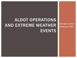 ALDOT Operations and Extreme Weather Events