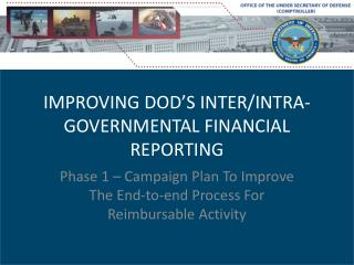 IMPROVING DOD'S INTER/INTRA-GOVERNMENTAL FINANCIAL REPORTING