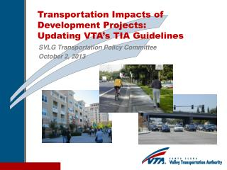 Transportation Impacts of Development Projects: Updating VTA's TIA Guidelines