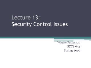 Lecture  13: Security  Control Issues