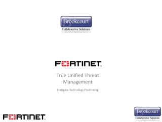 True Unified Threat Management Fortigate  Technology Positioning