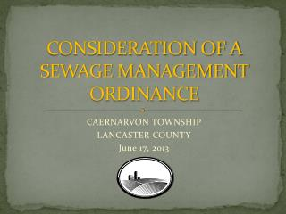 CONSIDERATION OF A SEWAGE MANAGEMENT ORDINANCE