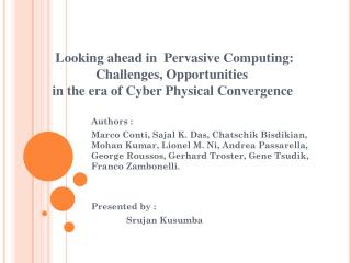 Looking ahead in  Pervasive Computing:                                  Challenges, Opportunities  	    in the era of C