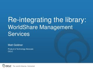 Re-integrating the library:  WorldShare Management Services