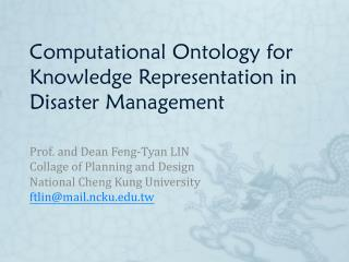 Computational Ontology for Knowledge Representation in  Disaster Management