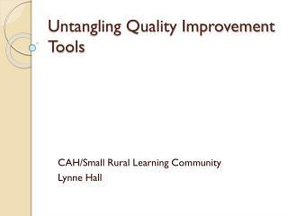Untangling Quality Improvement Tools