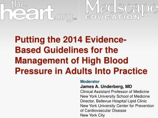 Moderator James A. Underberg, MD Clinical Assistant Professor of Medicine New York University  School of Medicine Direc