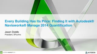 Every Building Has Its Price: Finding It with Autodesk® Navisworks® Manage 2014 Quantification