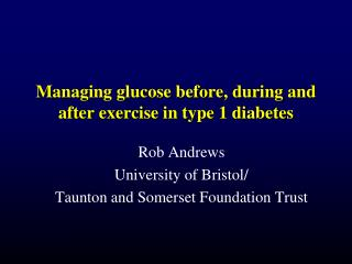 Managing glucose before, during and after exercise in type 1 diabetes