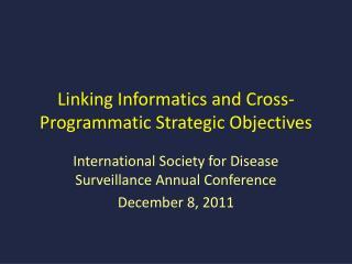 Linking Informatics and Cross-Programmatic Strategic Objectives