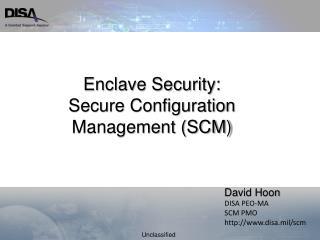 Enclave Security:  Secure Configuration Management (SCM)