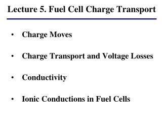 Lecture 5.  Fuel Cell  Charge Transport