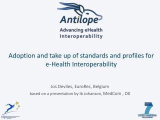 Adoption and take up of standards and profiles for  e-Health Interoperability