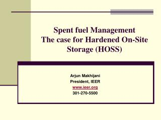 Spent fuel Management The case for Hardened On-Site Storage (HOSS)