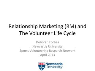 Relationship Marketing (RM) and The Volunteer Life Cycle