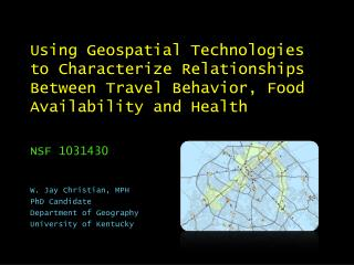 Using  Geospatial Technologies to Characterize Relationships Between Travel Behavior, Food Availability and  Health