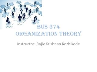 BUS 374 Organization Theory