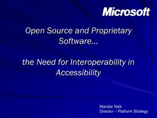 Open Source  and  Proprietary  Software� the  Need for  Interoperability in Accessibility