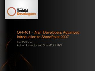 OFF401 - . NET Developers Advanced Introduction to SharePoint 2007