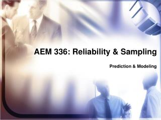 AEM 336: Reliability & Sampling