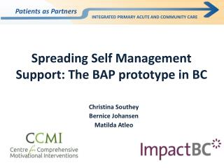 Spreading Self Management Support: The BAP prototype in BC