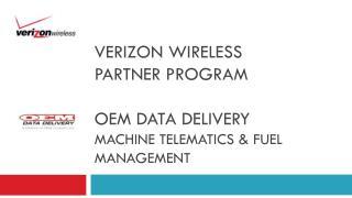 Verizon Wireless  Partner program Oem  data delivery Machine Telematics & Fuel management