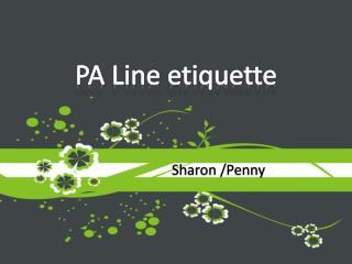 PA Line etiquette