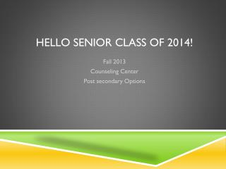 Hello Senior Class of 2014!