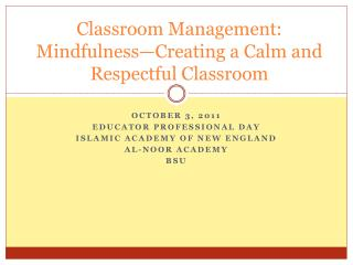 Classroom Management:  Mindfulness—Creating a Calm and Respectful Classroom