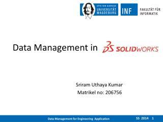 Data Management in   SolidWorks Sriram Uthaya  Kumar Matrikel  no: 206756