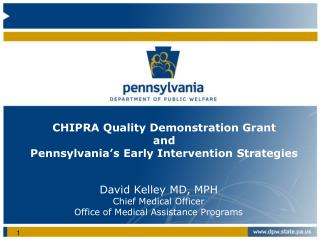 CHIPRA Quality Demonstration Grant and Pennsylvania's Early Intervention Strategies