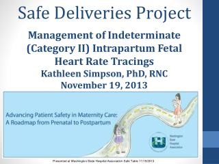 Safe  Deliveries  Project Management of Indeterminate (Category II) Intrapartum Fetal Heart Rate  Tracings Kathleen Sim