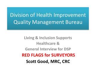 Division of Health Improvement Quality Management Bureau