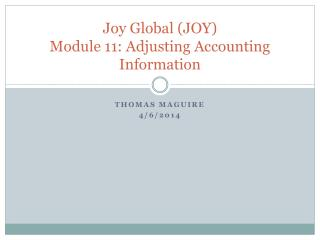 Joy Global (JOY)  Module  11: Adjusting Accounting Information