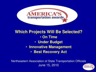 Which Projects Will Be Selected?  On Time    Under Budget   Innovative Management   Best Recovery Act