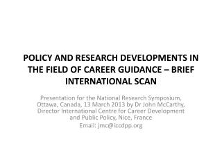 POLICY AND RESEARCH DEVELOPMENTS IN THE FIELD OF CAREER GUIDANCE � BRIEF INTERNATIONAL SCAN