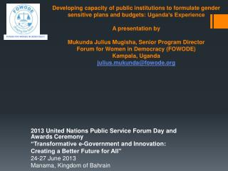 "2013 United Nations Public Service Forum Day and Awards Ceremony  ""Transformative e-Government and Innovation:  Creatin"