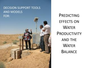 Predicting effects on Water Productivity  and the Water Balance